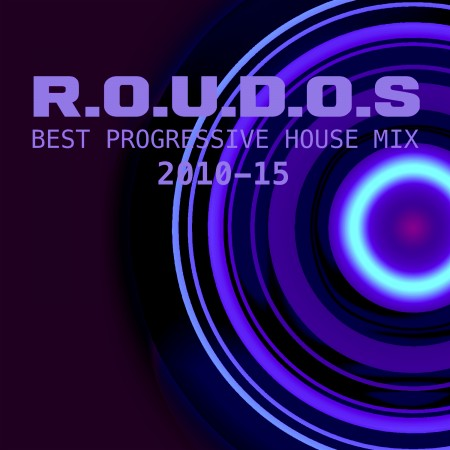 Best Progressive House Mix, 2010 - 15 R.O.U.D.O.S